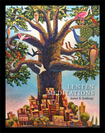 James Janknegt's New <i>Lenten Meditations</i> is Here!